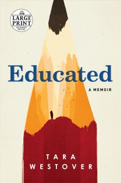 Educated : a memoir - Tara Westover