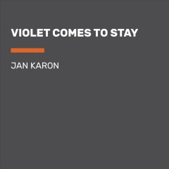 Violet comes to stay - Jan Karon