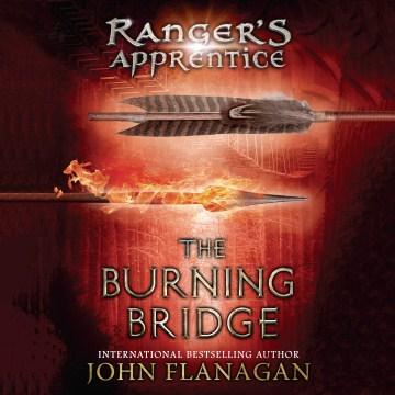 The burning bridge - John (John Anthony) Flanagan