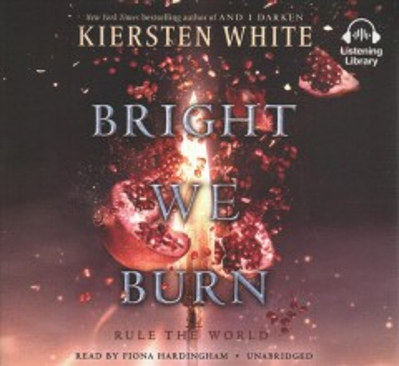 Bright We Burn : Library Edition - Kiersten; Hardingham White