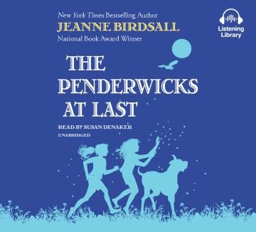 Penderwicks at Last : Library Edition - Jeanne; Denaker Birdsall