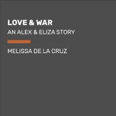 Love & war - Melissa De la Cruz
