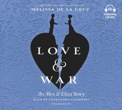 Love & war : an Alex & Eliza story - Melissa De la Cruz