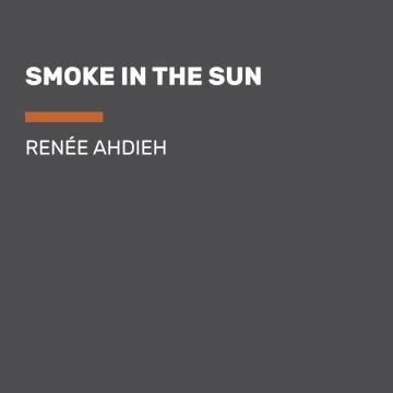 Smoke in the sun - Renée Ahdieh