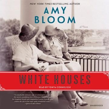 White houses : a novel - Amy Bloom