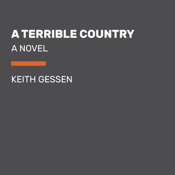 A terrible country : a novel - Keith Gessen