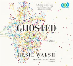 Ghosted : a novel - Rosie Walsh