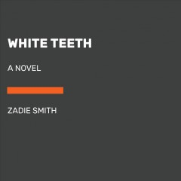 White teeth : a novel - Zadie Smith