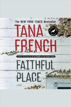 Faithful Place : a novel - Tana French