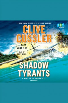 Shadow Tyrants A Novel of the Oregon Files : - Clive Cussler