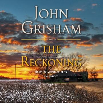 The reckoning : a novel - John Grisham