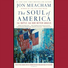 The soul of America : the battle for our better angels - Jon Meacham
