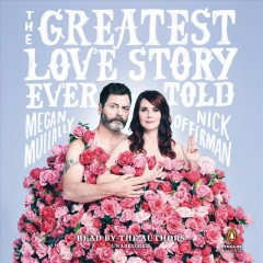 The greatest love story ever told : an oral history - Megan Mullally