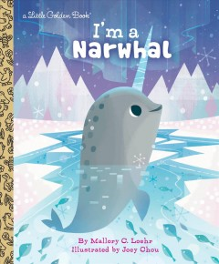 I'm a narwhal - Mallory Loehr