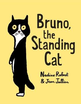 Bruno, the standing cat - Nadine Robert