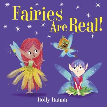 Fairies are real! - Holly Hatam