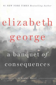 Banquet of Consequences - Elizabeth George