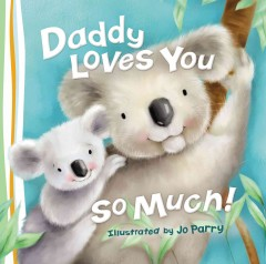 Daddy loves you so much!