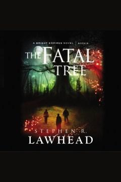 The fatal tree - Stephen R Lawhead
