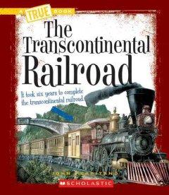 The transcontinental railroad - John Perritano
