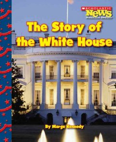 The story of the White House - Marge M Kennedy