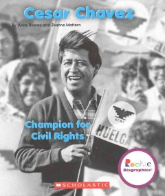 Cesar Chavez : champion for civil rights - Anne Ross Roome