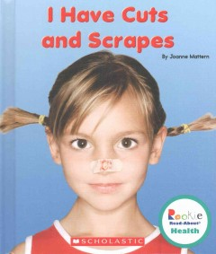 I have cuts and scrapes - Joanne Mattern
