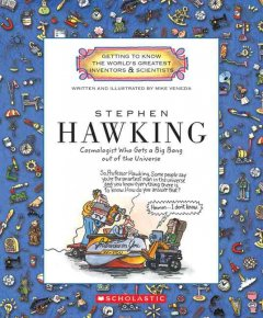 Stephen Hawking : cosmologist who gets a big bang out of the universe - Mike Venezia