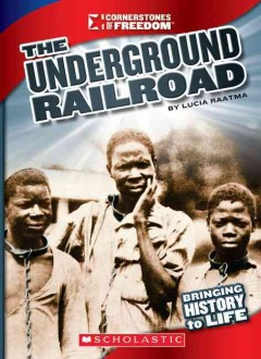 The Underground Railroad - Lucia Raatma