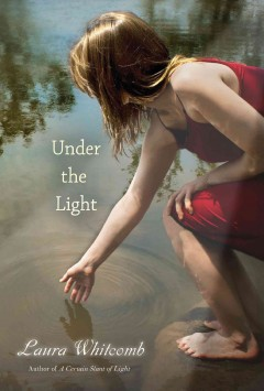 Under the light : a novel - Laura Whitcomb