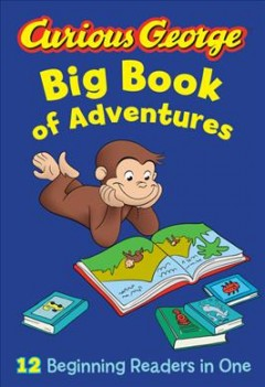 Curious George big book of adventures.