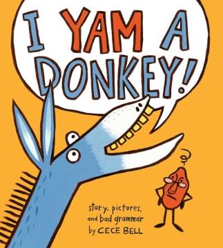 I yam a donkey - Cece Bell
