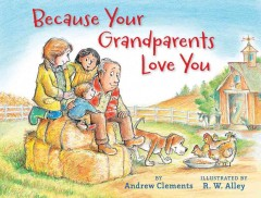 Because your grandparents love you - Andrew Clements