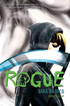 Rogue : Croak Series, Book 3. Gina Damico. - Gina Damico