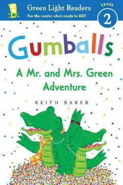 Gumballs : a Mr. and Mrs. Green adventure - Keith Baker