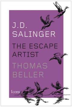 J.D. Salinger : the escape artist - Thomas Beller
