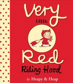 Very little Red Riding Hood - Teresa Heapy