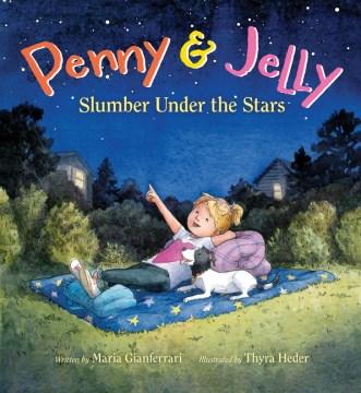 Penny & Jelly : slumber under the stars - Maria Gianferrari