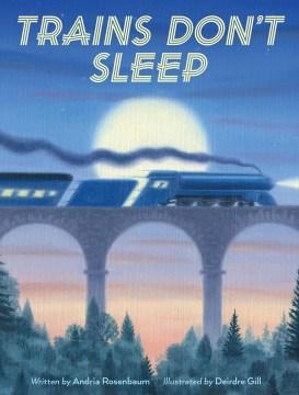 Trains don't sleep - Andria Warmflash Rosenbaum