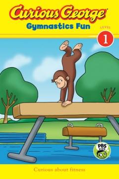 Curious George : gymnastics fun - Leora Bernstein