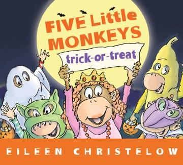 Five little monkeys trick-or-treat - Eileen Christelow