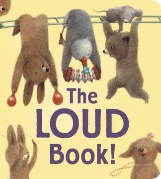 The loud book! - Deborah Underwood