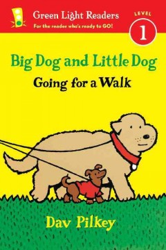 Big Dog and Little Dog going for a walk - Dav Pilkey
