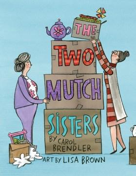 The two Mutch sisters - Carol Brendler