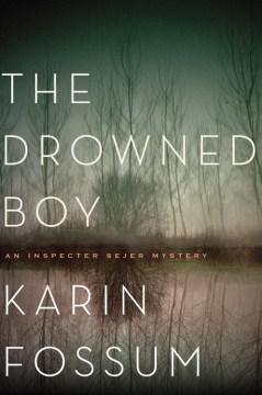 Drowned Boy - Karin Fossum