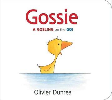 Gossie - Olivier Dunrea