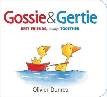 Gossie & Gertie - Olivier Dunrea