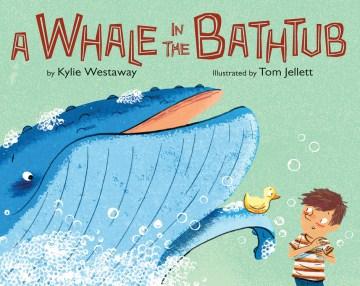 A whale in the bathtub - Kylie Westaway