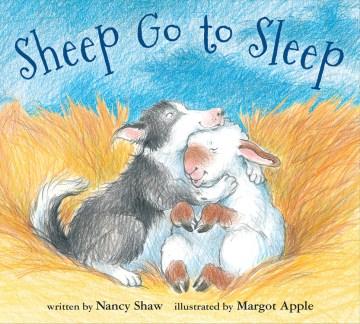 Sheep go to sleep - Nancy (Nancy E.) Shaw