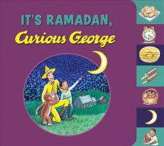 It's Ramadan, Curious George - Hena Khan